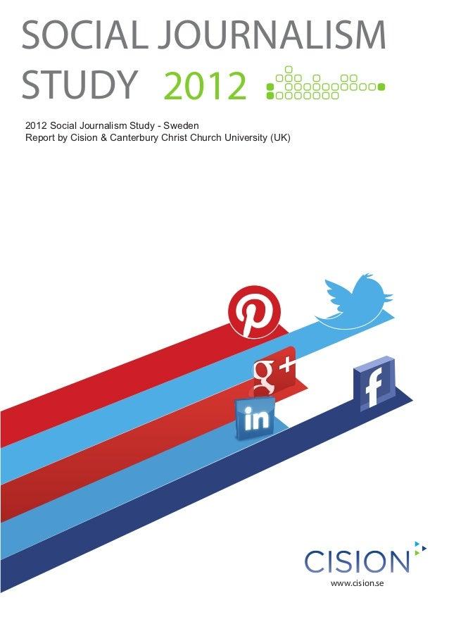 SOCIAL JOURNALISMSTUDY 20122012 Social Journalism Study - SwedenReport by Cision & Canterbury Christ Church University (UK...