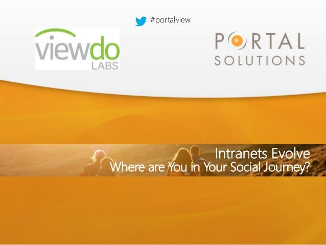 1  #portalview  Intranets Evolve  Where are You in Your Social Journey?