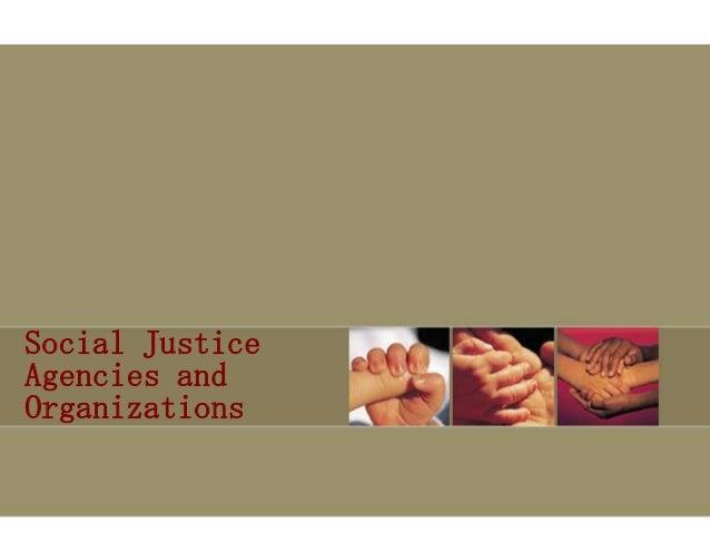 Social JusticeAgencies andOrganizations