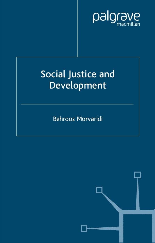 Social Justice and Development Behrooz Morvaridi