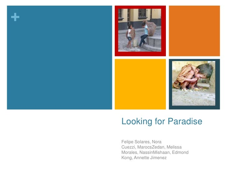 Looking for Paradise<br />Felipe Solares, Nora Cuezzi, MarocsZedan, Melissa Morales, NassinMishaan, Edmond Kong, Annette J...