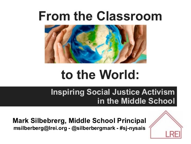 From the Classroom                  to the World:              Inspiring Social Justice Activism                          ...