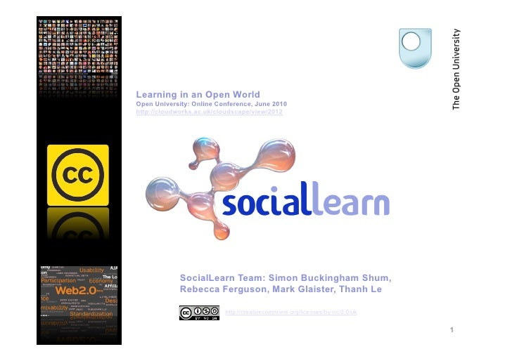 Learning in an Open World Open University: Online Conference, June 2010 http://cloudworks.ac.uk/cloudscape/view/2012      ...