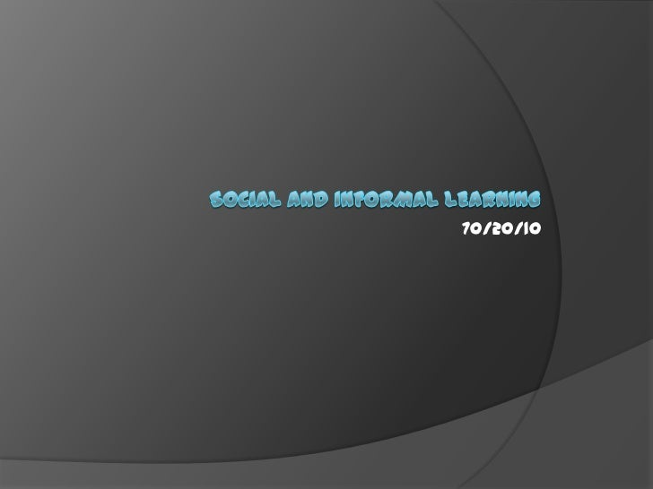 70/20/10<br />Social and Informal Learning<br />