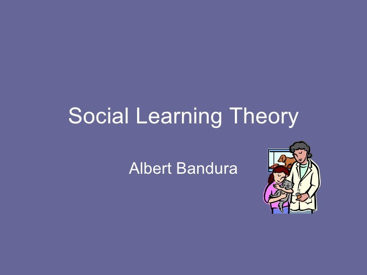 Social Learning Theory Albert Bandura