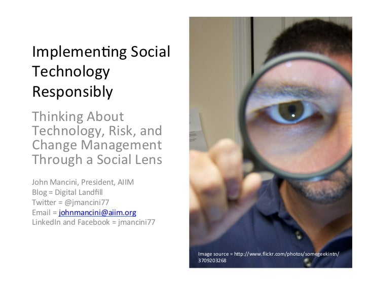 Implemenng	  Social	  Technology	  Responsibly	  	  Thinking	  About	  Technology,	  Risk,	  and	  Change	  Management	  T...