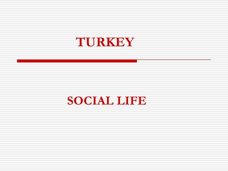 Sociallife In Turkey