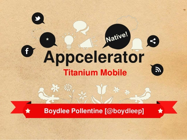 Appcelerator Titanium - An Introduction to the Titanium Ecosystem