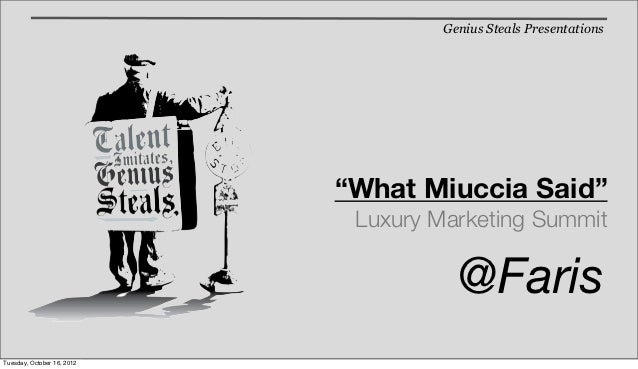 "Genius Steals Presentations                            ""What Miuccia Said""                             Luxury Marketing Su..."