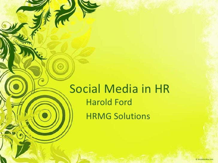 Social Media in HR<br />Harold Ford<br />HRMG Solutions<br />