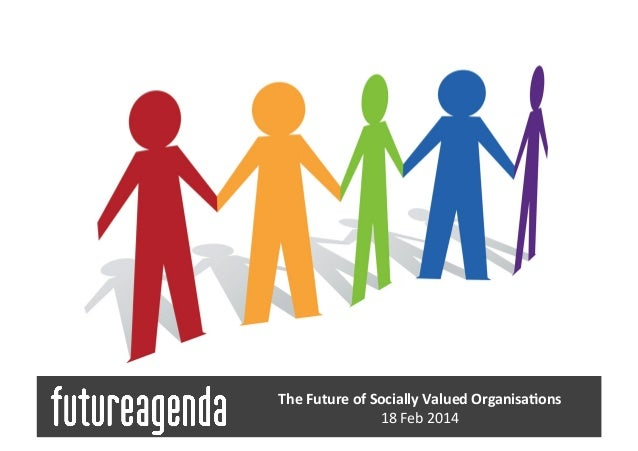 Socially Valued Organisations - An Updated View 18 02 14