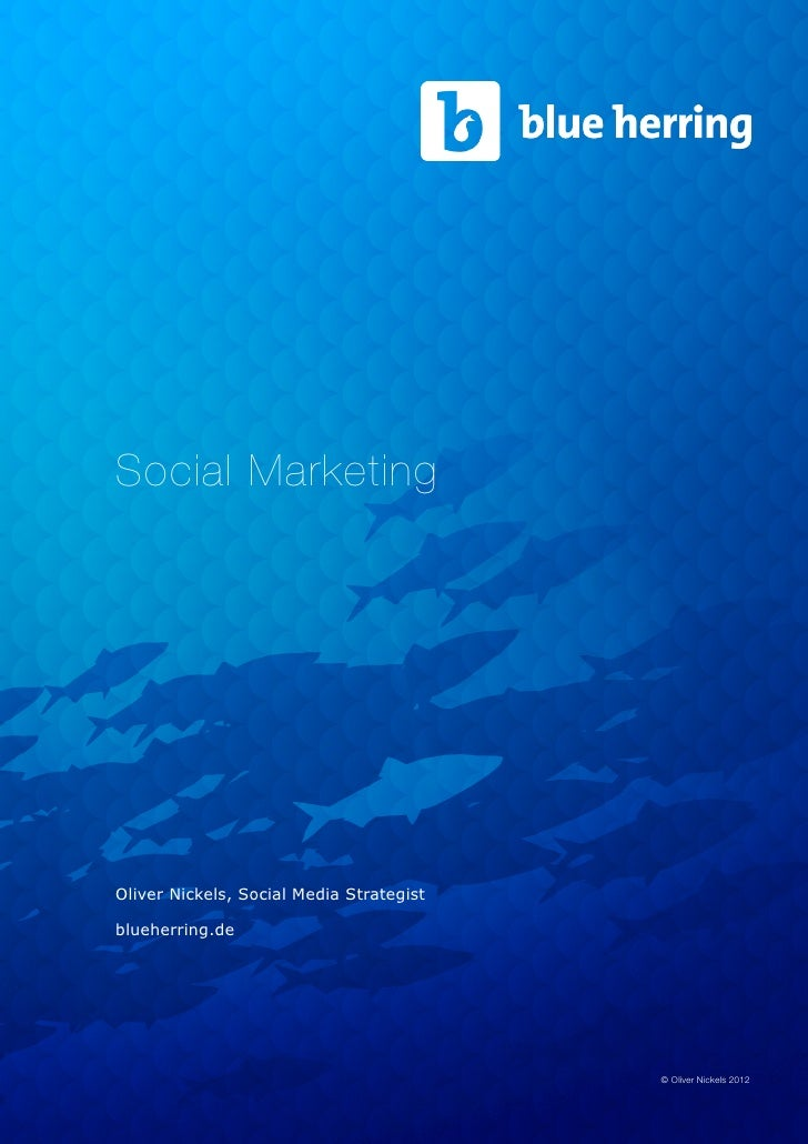 Social MarketingOliver Nickels, Social Media Strategistblueherring.de                                          © Oliver Ni...