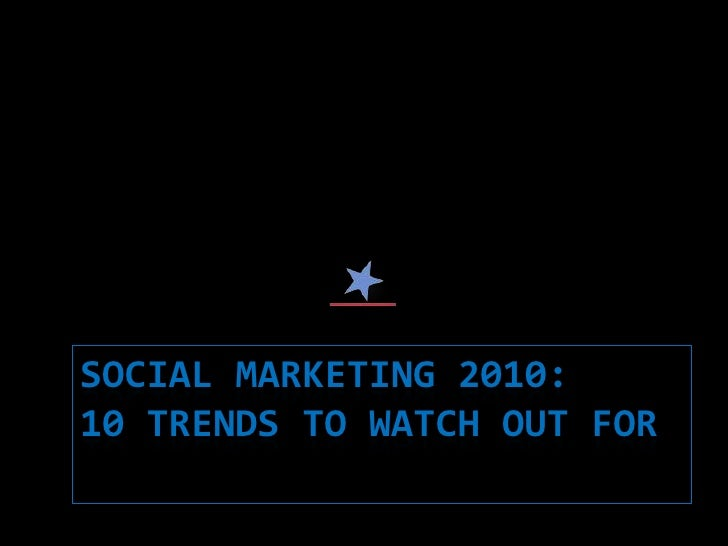 Social Marketing 2010: 10 trends to watch out for<br />