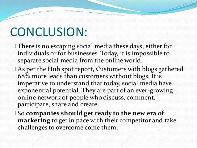 social media essay conclusion Abstract: social media is a platform for people to discuss their issues and  opinions before  social media with its positive and negative effect   conclusion.
