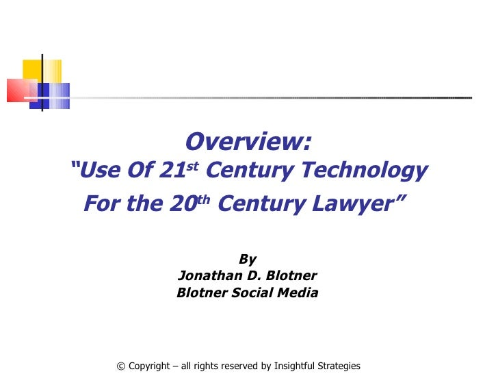 """© Copyright – all rights reserved by Insightful Strategies Overview: """" Use Of 21 st  Century Technology For the 20 th  Cen..."""