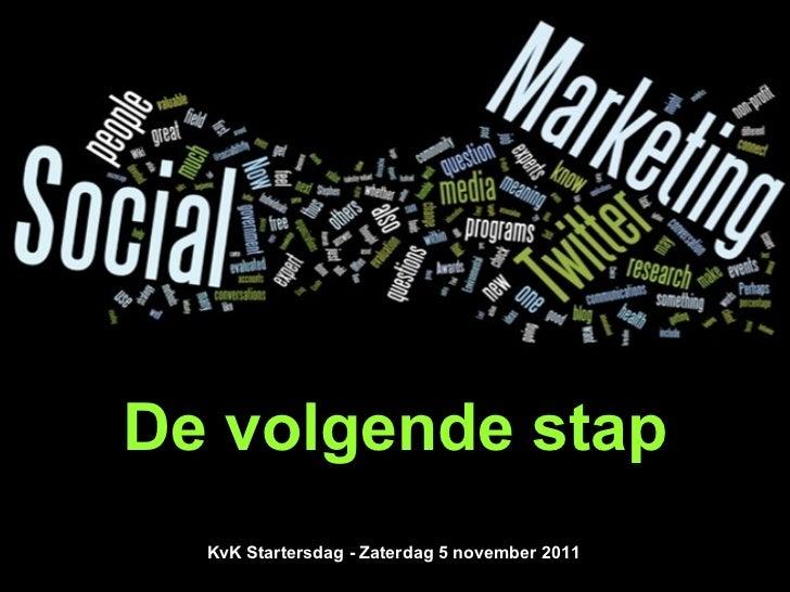 De volgende stap KvK Startersdag - Zaterdag 5 november 2011