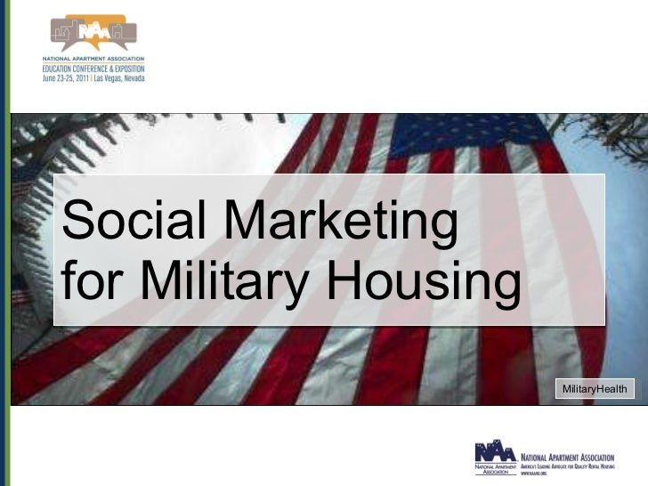 Social Marketing  for Military Housing MilitaryHealth