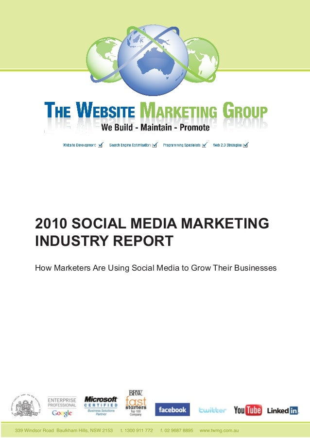 2010 SOCIAL MEDIA MARKETING INDUSTRY REPORT How Marketers Are Using Social Media to Grow Their Businesses
