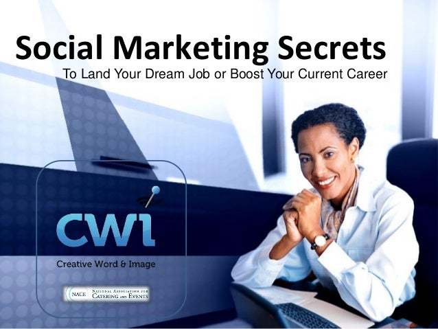 Social Marketing Secrets To Land Your Dream Job or Boost Your Current Career