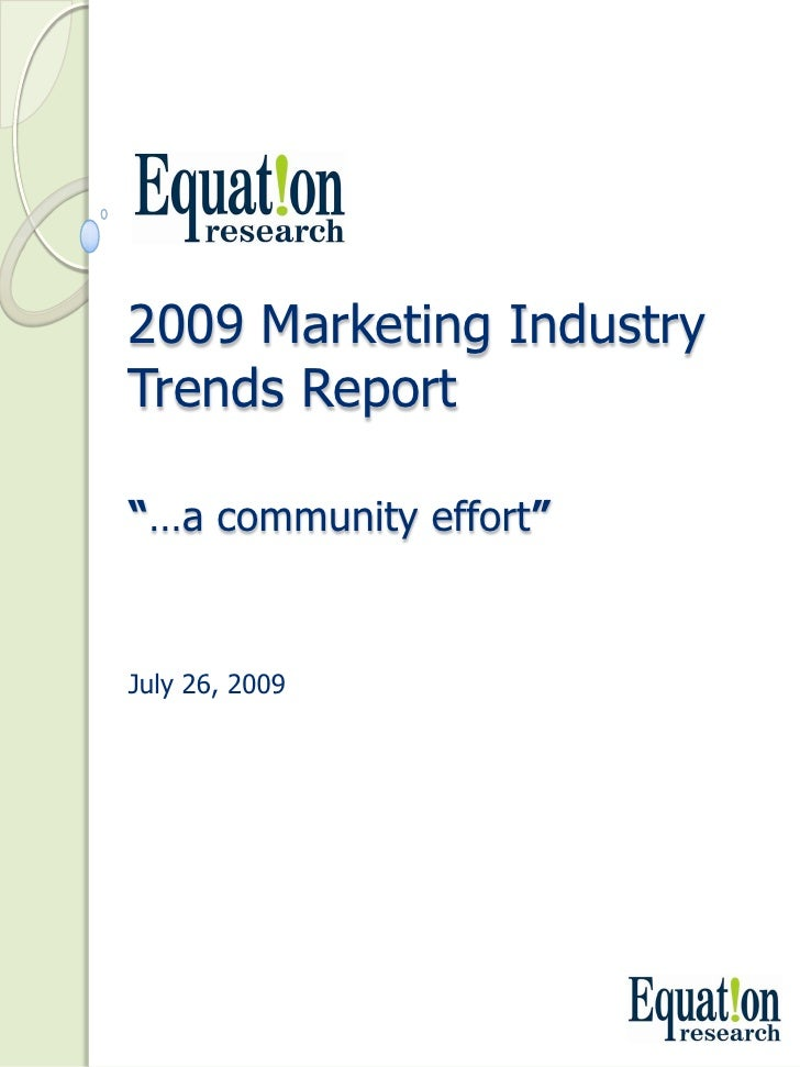 "2009 Marketing Industry  Trends Report  ""…a community effort""   July 26, 2009"