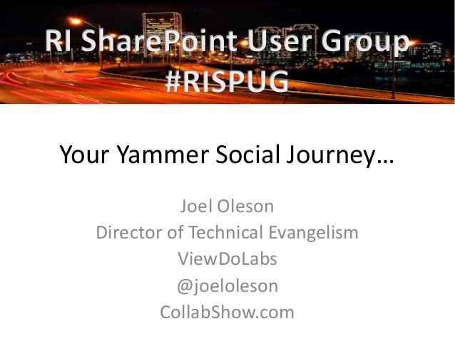 Enterprise Social Journey with Yammer by Joel Oleson