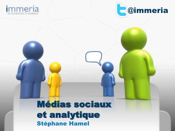 @immeria<br />Médiassociauxet analytique<br />Stéphane Hamel<br />