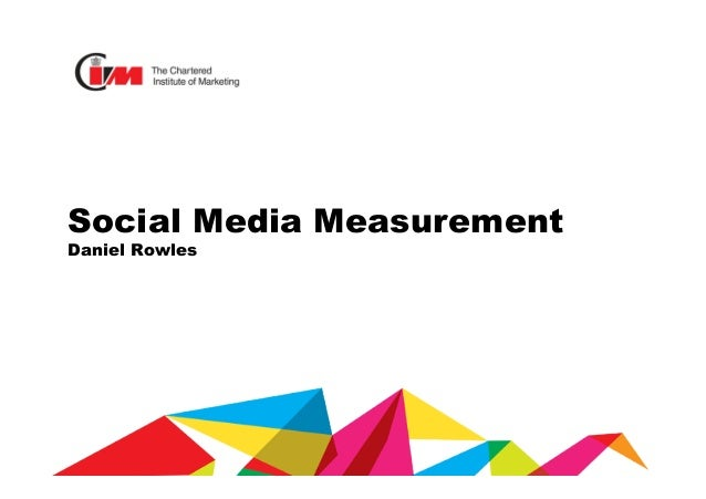 Social Media Measurement Daniel Rowles