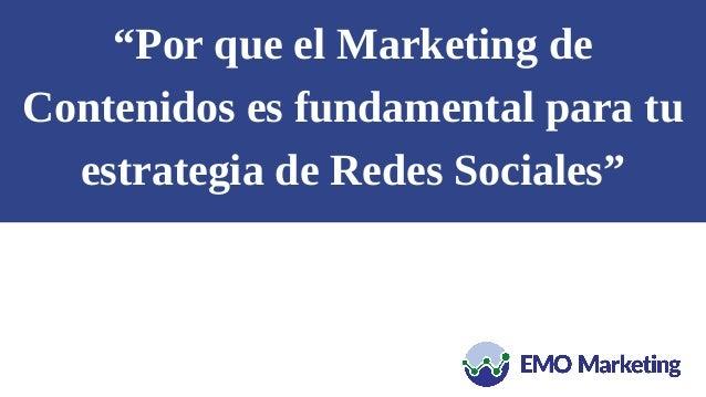 """""""Por que el Marketing de Contenidos es fundamental para tu estrategia de Redes Sociales"""""""