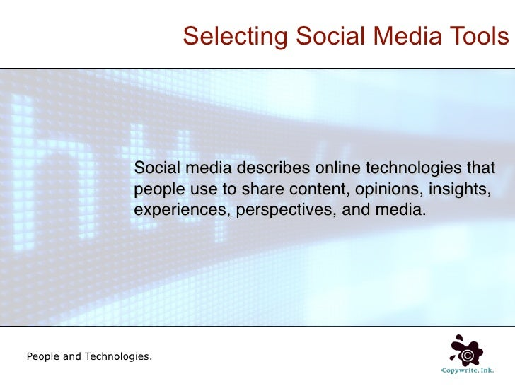Selecting Social Media Tools                         Social media describes online technologies that                     p...