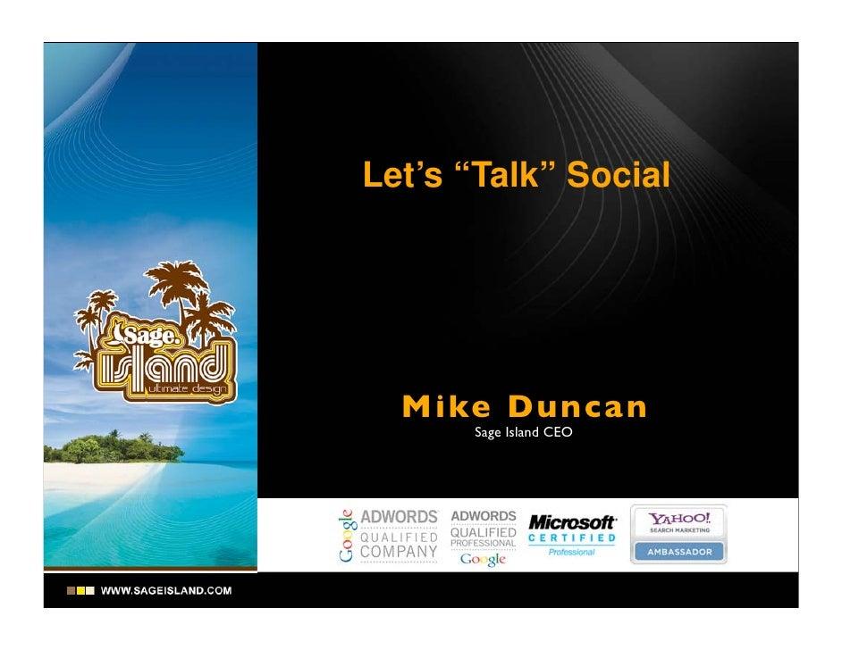 "Let's ""Talk"" Social       Mike Dunca n       Sage Island CEO"
