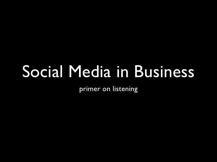 Social Media in Business        primer on listening