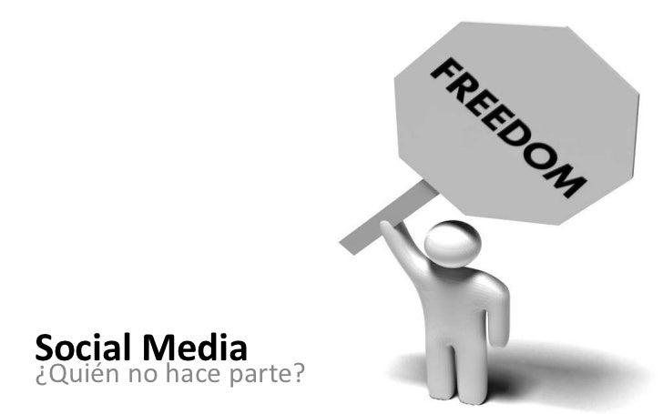 Social Media¿Quién no hace parte?