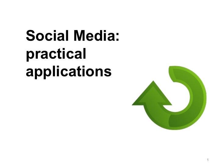 Social Media: practical applications