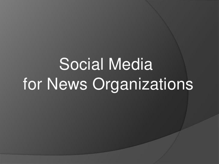 Social Media <br />for News Organizations<br />