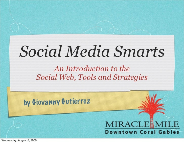 Social Media Smarts                              An Introduction to the                         Social Web, Tools and Stra...