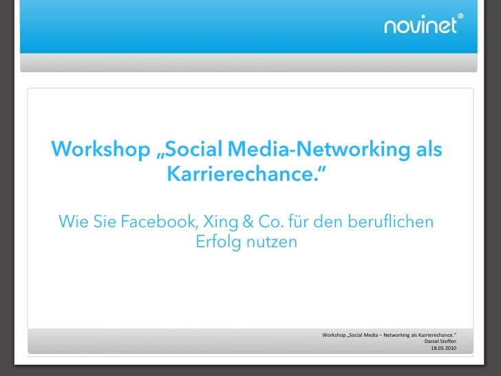 """Workshop """"Social Media – Networking als Karrierechance.""""                                           Daniel Steffen         ..."""