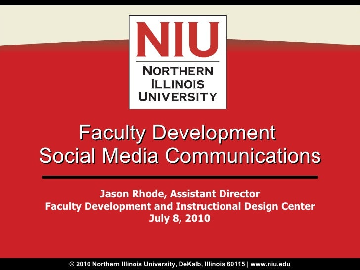 Faculty Development  Social Media Communications Jason Rhode, Assistant Director Faculty Development and Instructional Des...