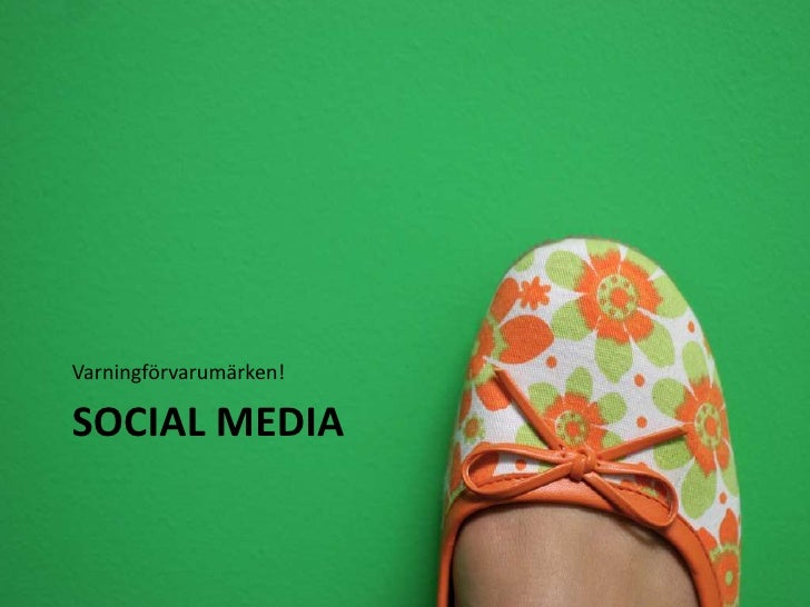 Social Media<br />Varningförvarumärken!<br />