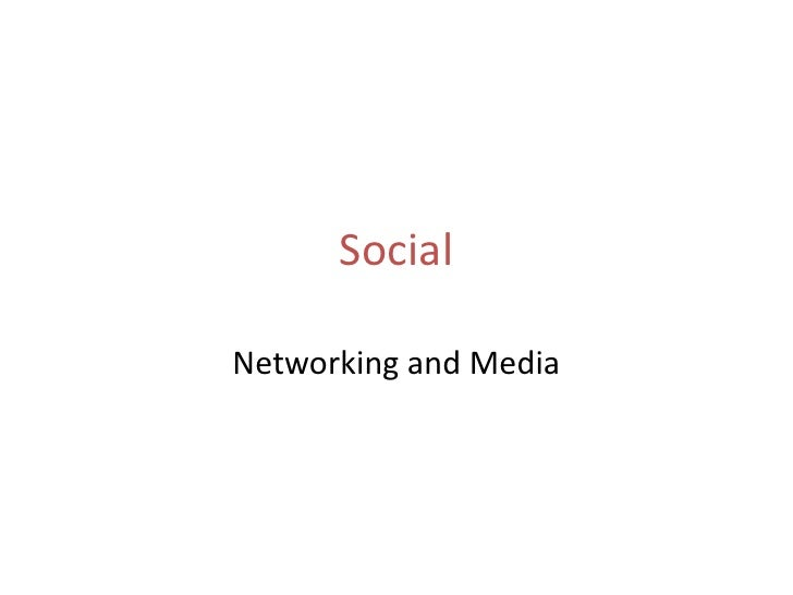 Social<br />Networking and Media<br />