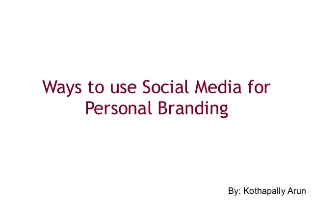 Ways to use Social Media for Personal Branding