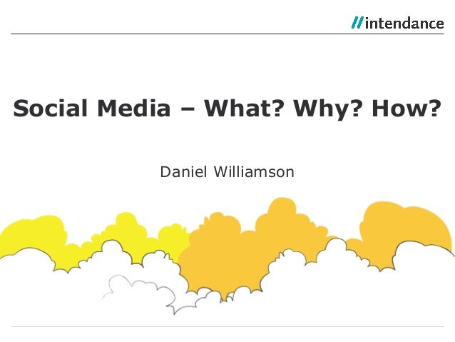 Daniel Williamson Social Media – What? Why? How?