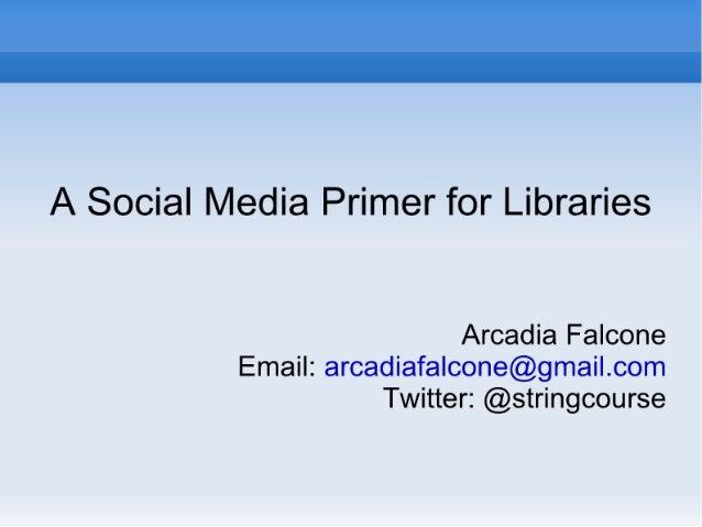 A Social Media Primer for Libraries