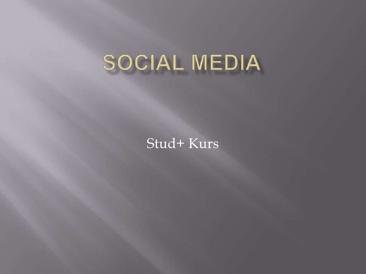 Social Media<br />Stud+ Kurs<br />