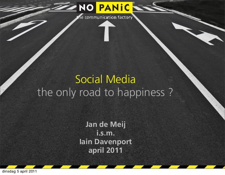 Social Media                       the only road to happiness ?                                 Jan de Meij               ...