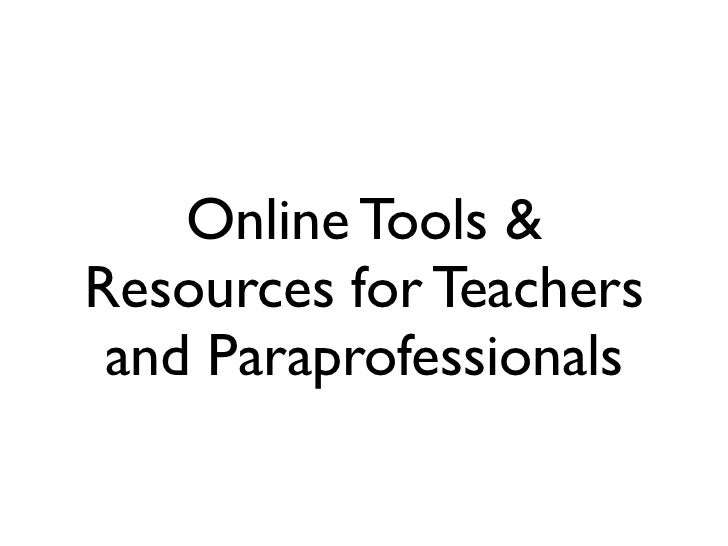 Online Tools &Resources for Teachers and Paraprofessionals