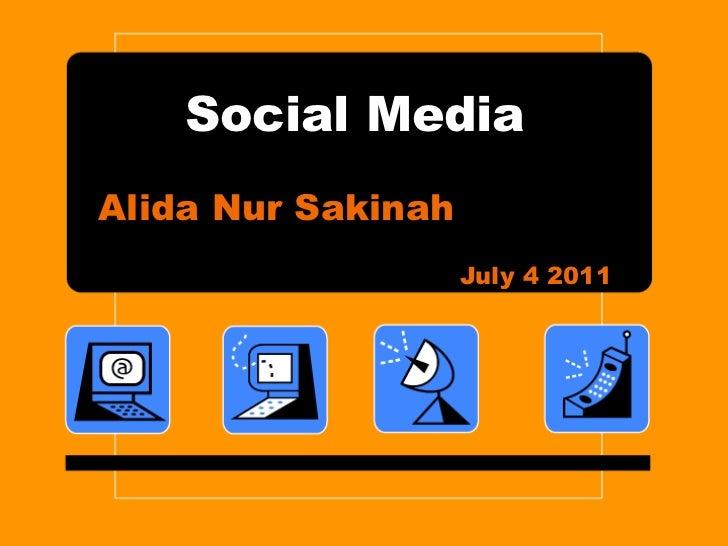 Social Media Alida Nur Sakinah July 4 2011
