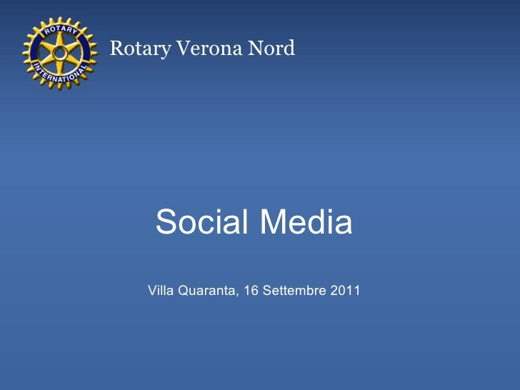 Rotary Verona Nord    Social Media   Villa Quaranta, 16 Settembre 2011