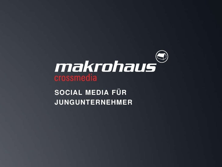 SOCIAL MEDIA FÜR                              JUNGUNTERNEHMERBad Reichenhall, 22. Oktober 2011                Folie 1
