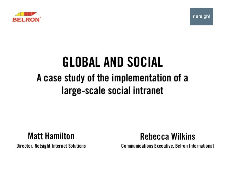 Online Information 2011: Global and Social A case study of the implementation of a large-scale social intranet