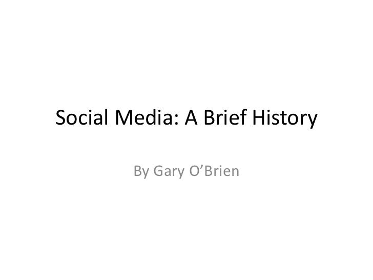 Social Media: A Brief History        By Gary O'Brien